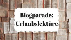 Blogparade Urlaubslektüre 2