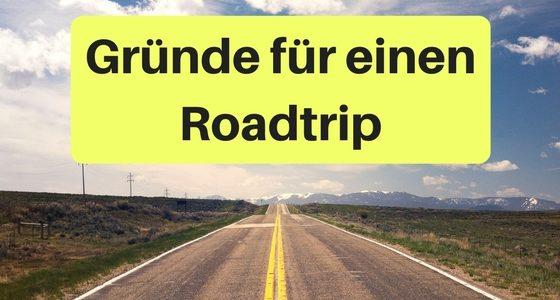 Roadtrip: 5 Gründe, warum du mit dem Auto verreisen solltest
