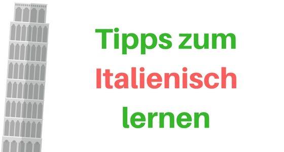Italienisch lernen: Tipps und Tricks für Autodidakten