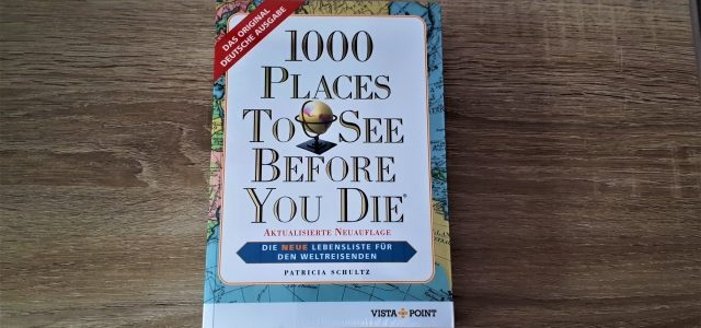 Rezension: 1000 Places To See Before You Die (3. aktualisierte Neuauflage)