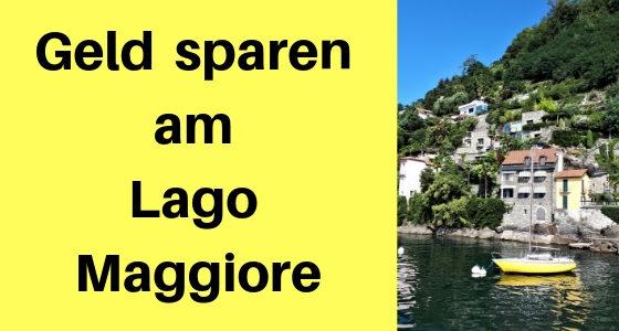 Geld sparen am Lago Maggiore: Low Budget Tipps für Stresa und Co.