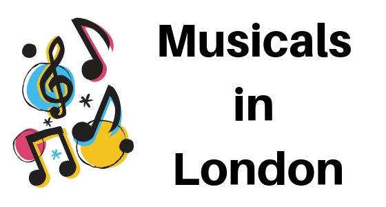 Musicals in London: Warum du unbedingt eine Show im West End besuchen musst