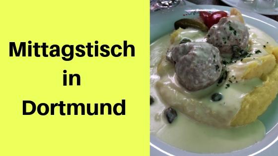 Mittagstisch In Dortmund Meine Tipps Und Empfehlungen Die Bunte