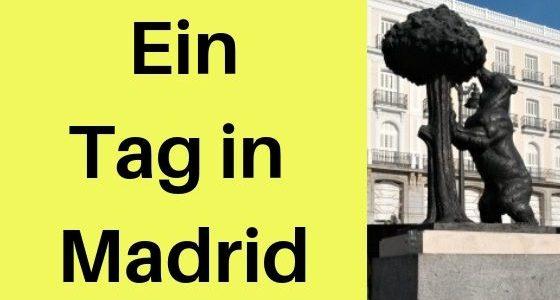 Ein Tag in Madrid: 5 Dinge, die du getan haben solltest