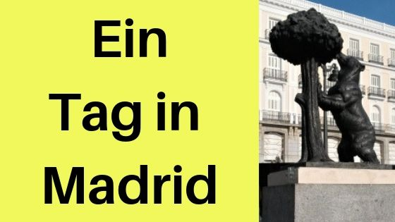 Ein Tag in Madrid: 5 Dinge, die du getan haben solltest - Die bunte Christine