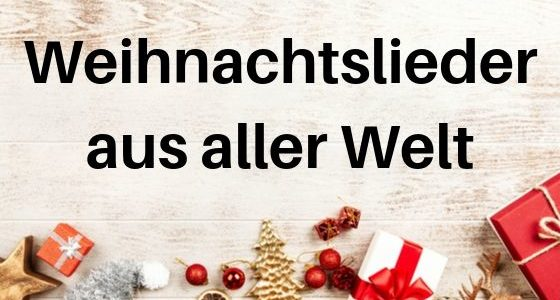 Weihnachtslieder aus aller Welt: Alternativen zu Last Christmas und Co.