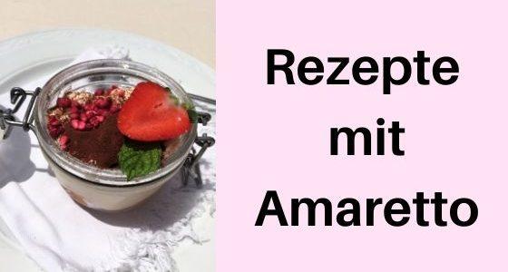 Rezepte mit Amaretto: Was der italienische Mandellikör alles kann