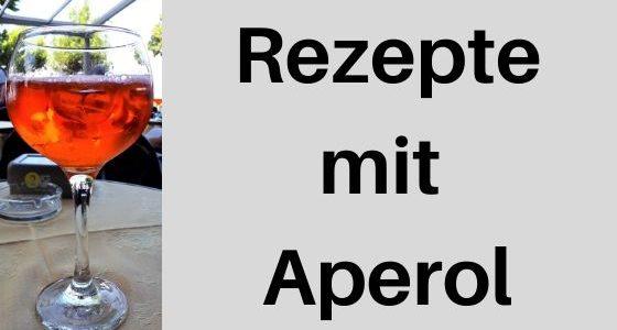 Rezepte mit Aperol: Was der italienische Bitterlikör alles kann