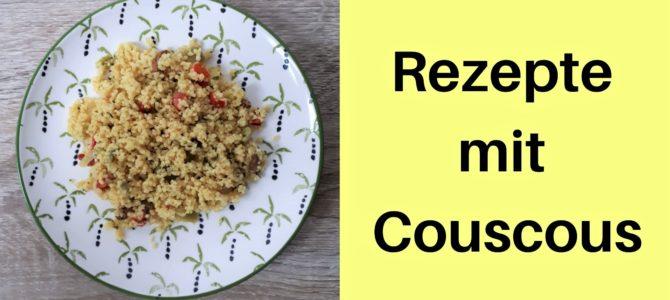 Rezepte mit Couscous: Was der Allrounder aus Nordafrika alles kann