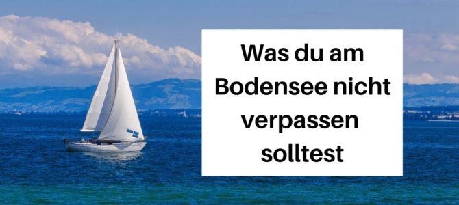 Nicht verpassen: 5 Dinge, die du am Bodensee getan haben solltest