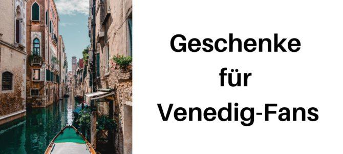 Geburtstag, Weihnachten und Co.: Geschenke für Venedig-Fans