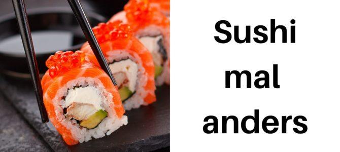 Sushi mal anders: Was die japanische Spezialität alles kann