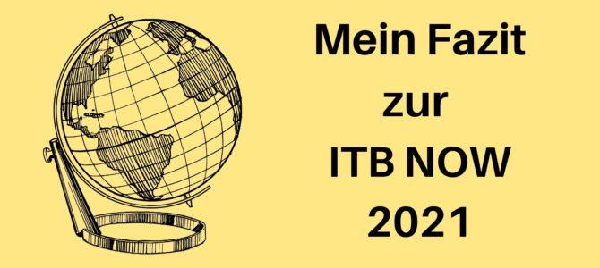 ITB NOW 2021: Mein Fazit zur digitalen Reisemesse