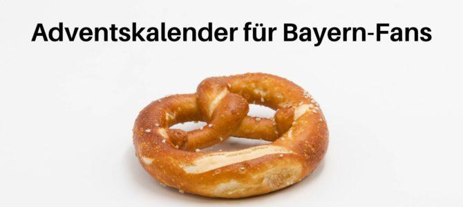 Adventskalender für Bayern-Fans: 24 Ideen für Füllungen