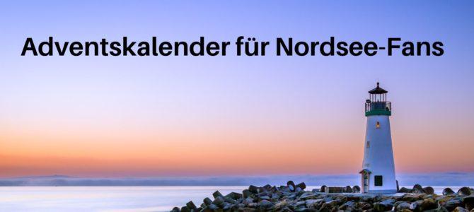 Adventskalender für Nordsee-Fans: 24 Ideen für Füllungen